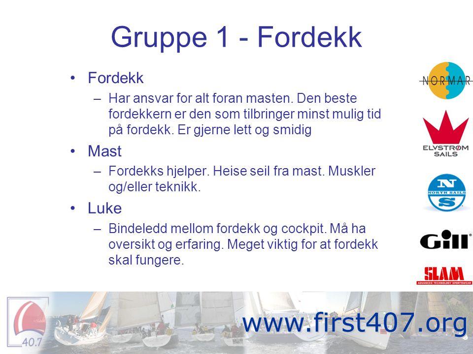 Manøvre - dippjibb •Gen3 –Gjøre klar ny bras (ikke for stram!) –Stramme etter nytt skjøte •Gen2 –Brase opp –Kjøre ny bras •Gen1 –Kjøre skjøte –overta nytt skjøte fra gen3 •Storseil –Dra over storseil •Ror –Holde kontroll over båten –Svinge båten under spinnaker Fortitude www.first407.org