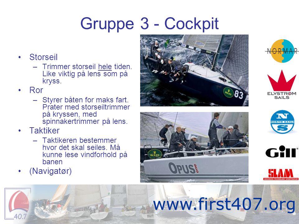 Gruppe 3 - Cockpit •Storseil –Trimmer storseil hele tiden. Like viktig på lens som på kryss. •Ror –Styrer båten for maks fart. Prater med storseiltrim