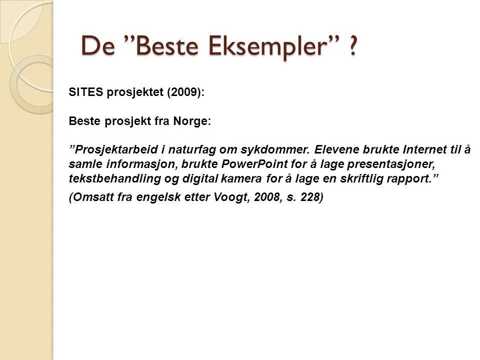 """De """"Beste Eksempler"""" ? SITES prosjektet (2009): Beste prosjekt fra Norge: """"Prosjektarbeid i naturfag om sykdommer. Elevene brukte Internet til å samle"""
