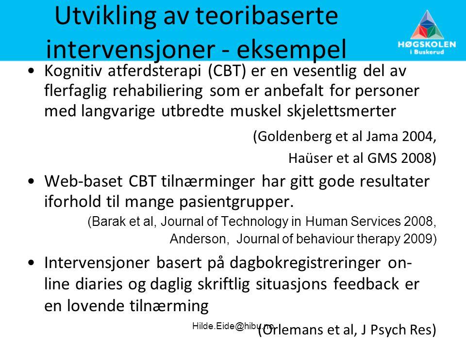 Utvikling av teoribaserte intervensjoner - eksempel •Kognitiv atferdsterapi (CBT) er en vesentlig del av flerfaglig rehabiliering som er anbefalt for