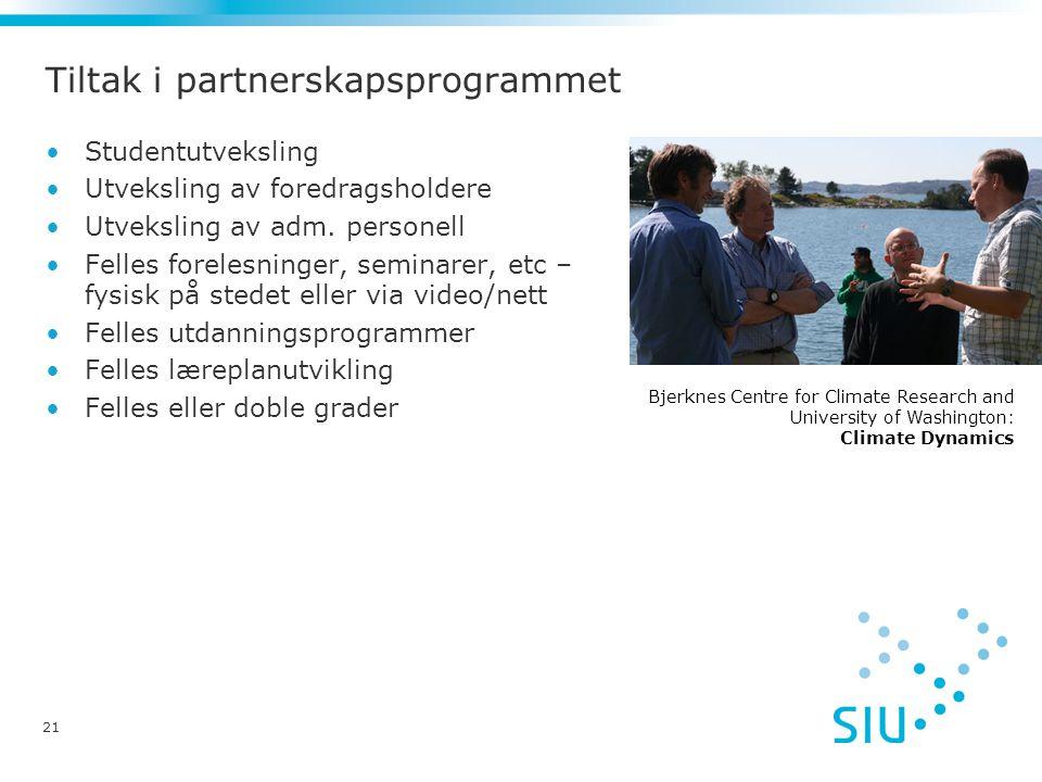 Tiltak i partnerskapsprogrammet •Studentutveksling •Utveksling av foredragsholdere •Utveksling av adm.