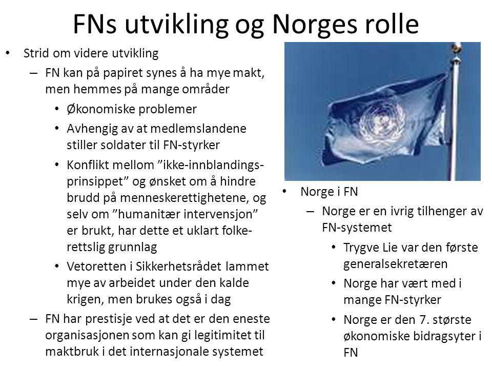 FNs utvikling og Norges rolle • Strid om videre utvikling – FN kan på papiret synes å ha mye makt, men hemmes på mange områder • Økonomiske problemer