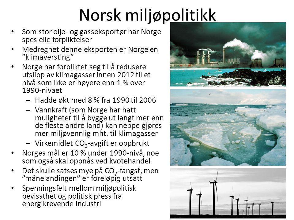 """Norsk miljøpolitikk • Som stor olje- og gasseksportør har Norge spesielle forpliktelser • Medregnet denne eksporten er Norge en """"klimaversting"""" • Norg"""