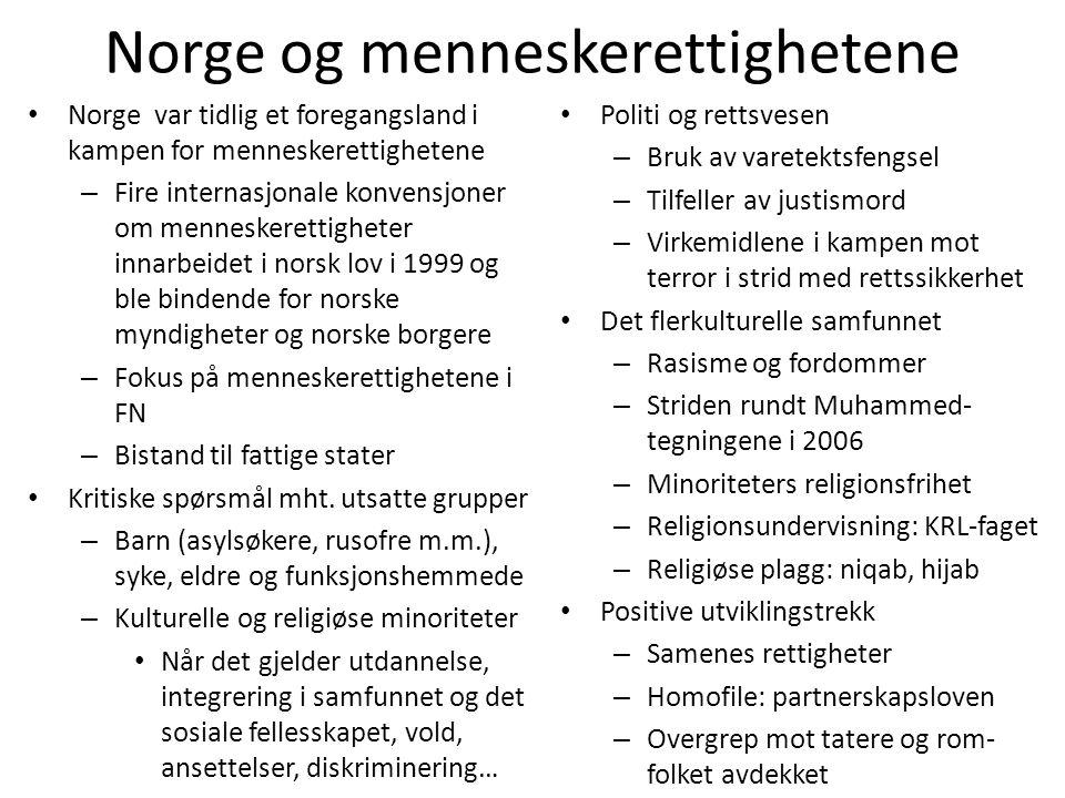 Norge og menneskerettighetene • Norge var tidlig et foregangsland i kampen for menneskerettighetene – Fire internasjonale konvensjoner om menneskerett