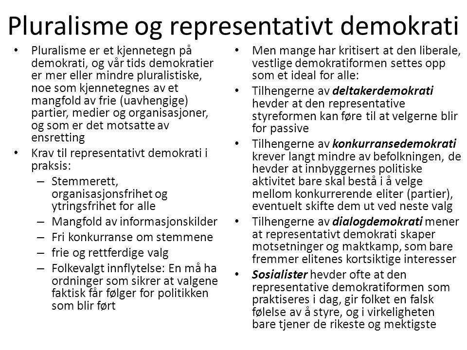 Pluralisme og representativt demokrati •P•Pluralisme er et kjennetegn på demokrati, og vår tids demokratier er mer eller mindre pluralistiske, noe som
