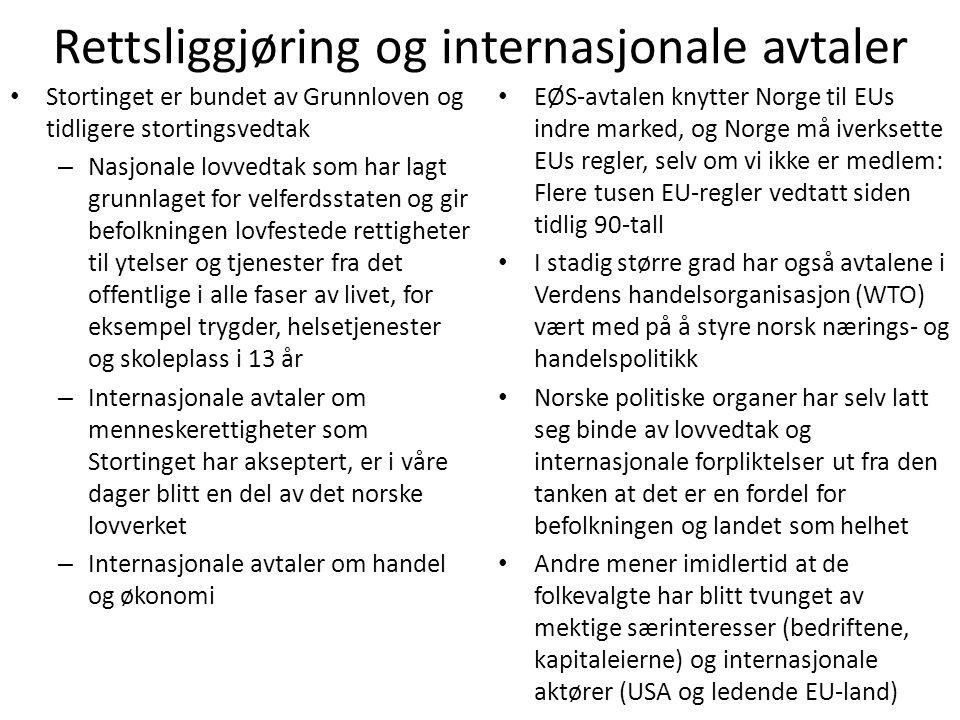 Rettsliggjøring og internasjonale avtaler • Stortinget er bundet av Grunnloven og tidligere stortingsvedtak – Nasjonale lovvedtak som har lagt grunnla