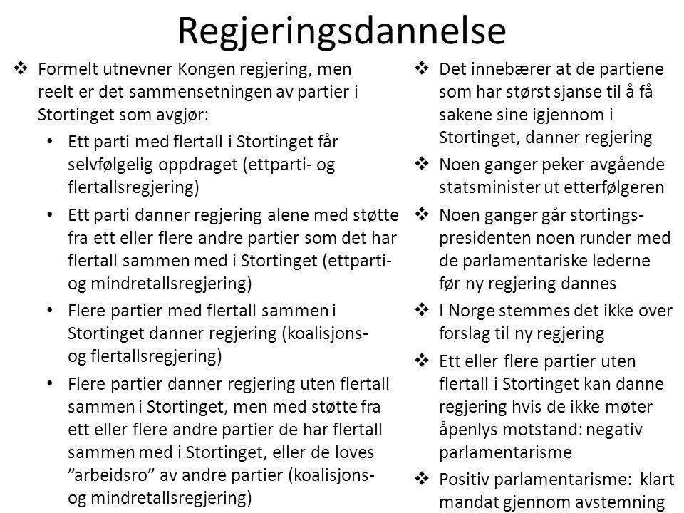 Regjeringsdannelse  Formelt utnevner Kongen regjering, men reelt er det sammensetningen av partier i Stortinget som avgjør: • Ett parti med flertall