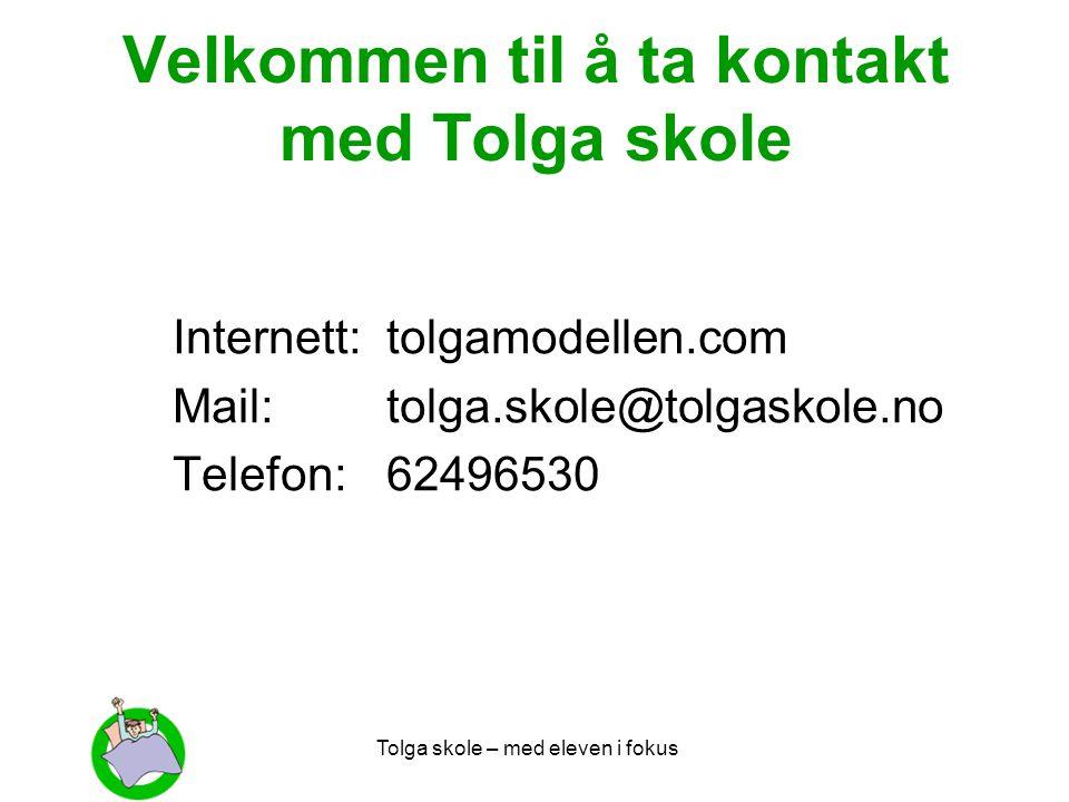 Tolga skole – med eleven i fokus Velkommen til å ta kontakt med Tolga skole Internett:tolgamodellen.com Mail:tolga.skole@tolgaskole.no Telefon:6249653