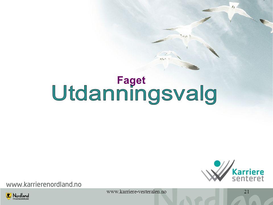www.karriere-vesteralen.no21 Faget