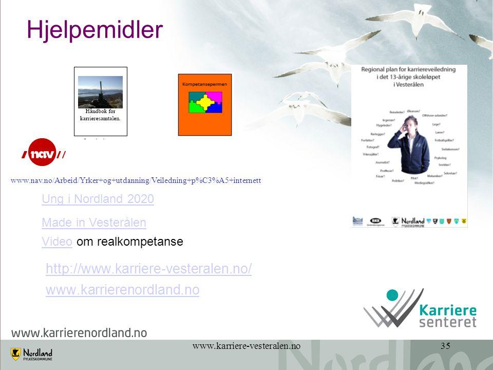 www.karriere-vesteralen.no35 Hjelpemidler http://www.karriere-vesteralen.no/ www.karrierenordland.no VideoVideo om realkompetanse Ung i Nordland 2020