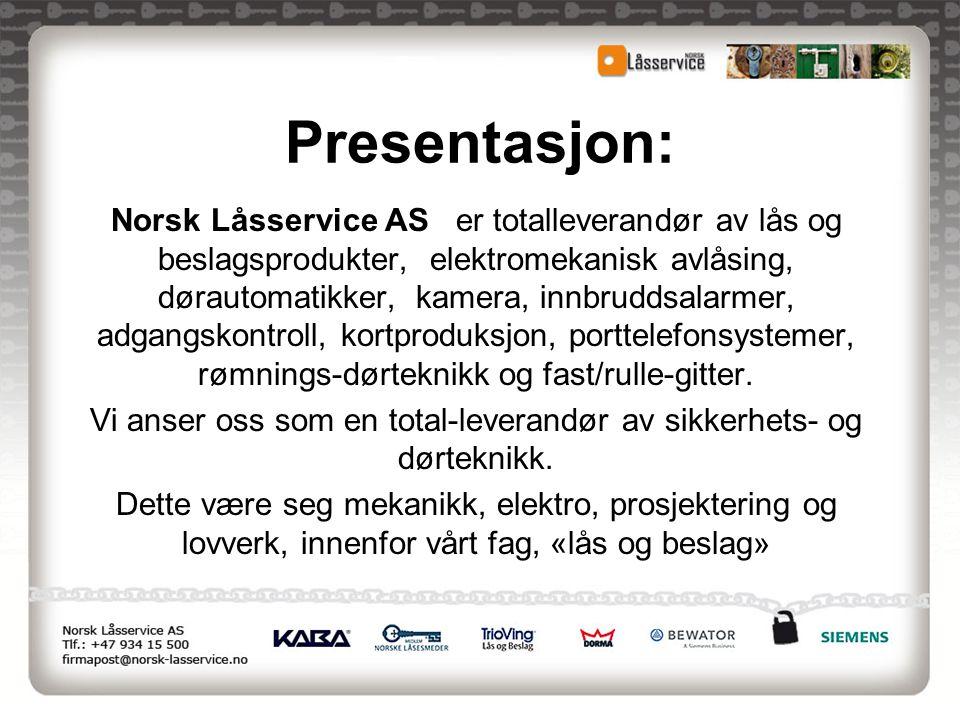 Presentasjon: Norsk Låsservice AS er totalleverandør av lås og beslagsprodukter, elektromekanisk avlåsing, dørautomatikker, kamera, innbruddsalarmer,