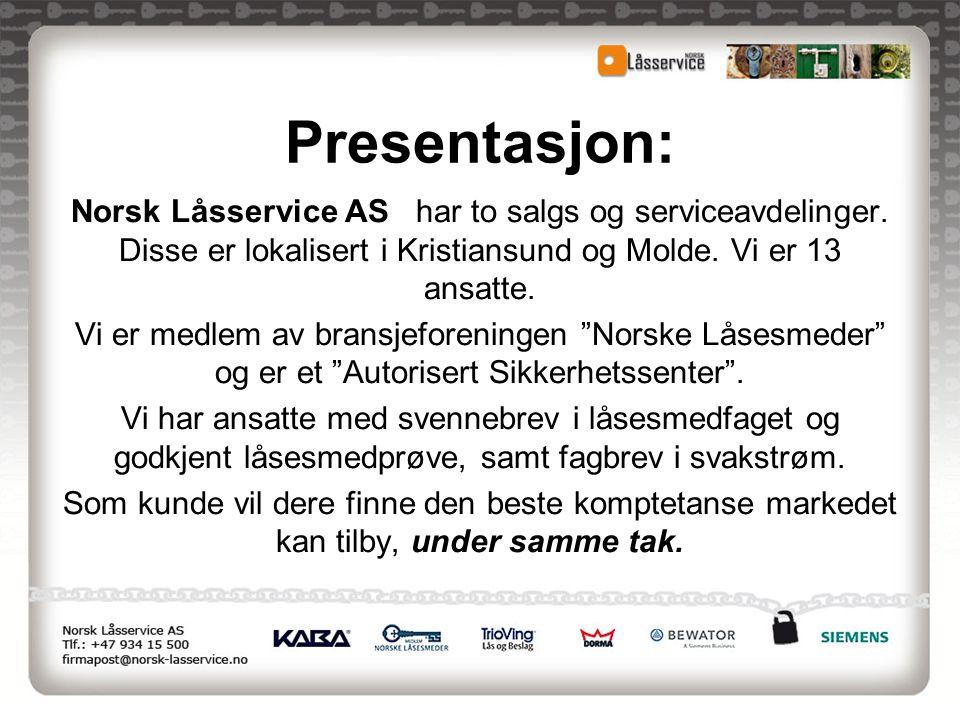 Presentasjon: Norsk Låsservice AS har to salgs og serviceavdelinger. Disse er lokalisert i Kristiansund og Molde. Vi er 13 ansatte. Vi er medlem av br