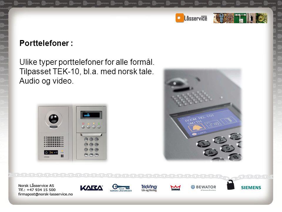 Porttelefoner : Ulike typer porttelefoner for alle formål. Tilpasset TEK-10, bl.a. med norsk tale. Audio og video.