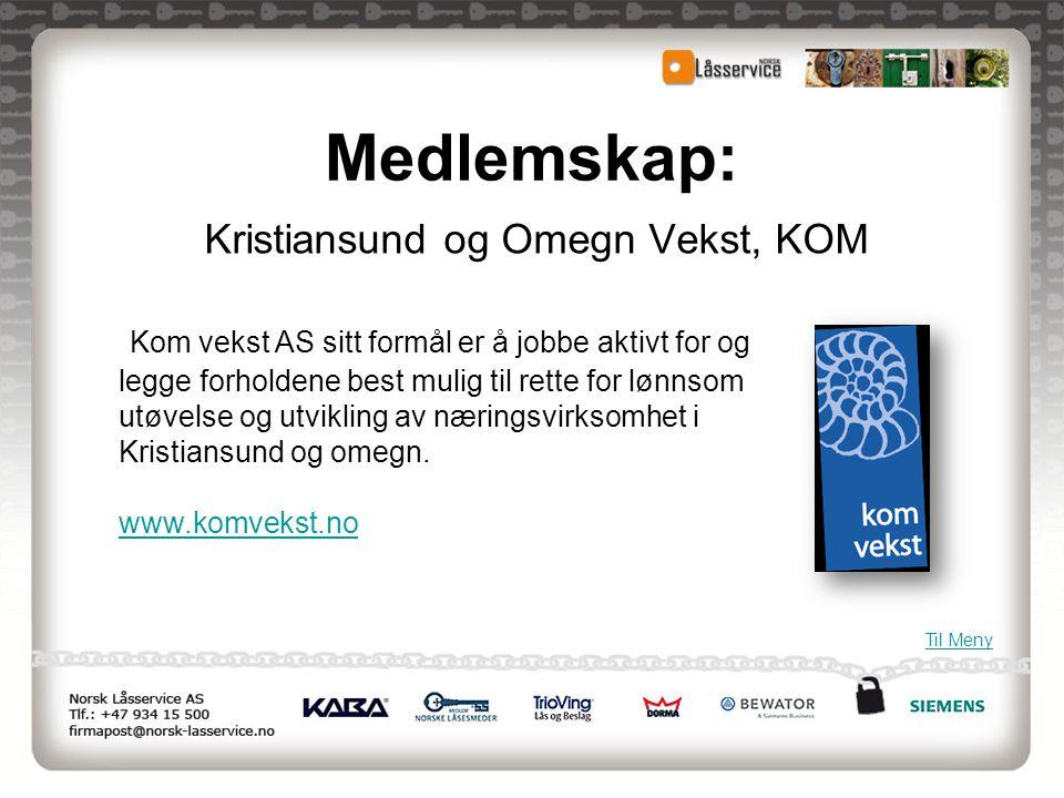 Kristiansund og Omegn Vekst, KOM Kom vekst AS sitt formål er å jobbe aktivt for og legge forholdene best mulig til rette for lønnsom utøvelse og utvik