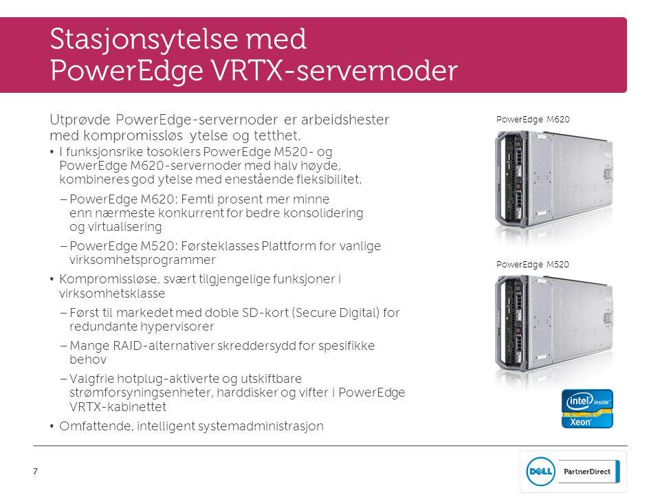 8 PowerEdge VRTX delt lagring • Aktiverer funksjoner i virksomhetsklasse i kabinettet, for eksempel – Direkte migrering i virtualiserte miljøer for både Microsoft og VMware ® – Høytilgjengelighetsklynger • Alle fire servernoder har tilgang til hele lagringskapasiteten – Hver servernode betrakter lageret som sin egen lagringsgruppe – Virtuelle disker kan tilordnes til enkelte servernoder eller på tvers av servernoder.