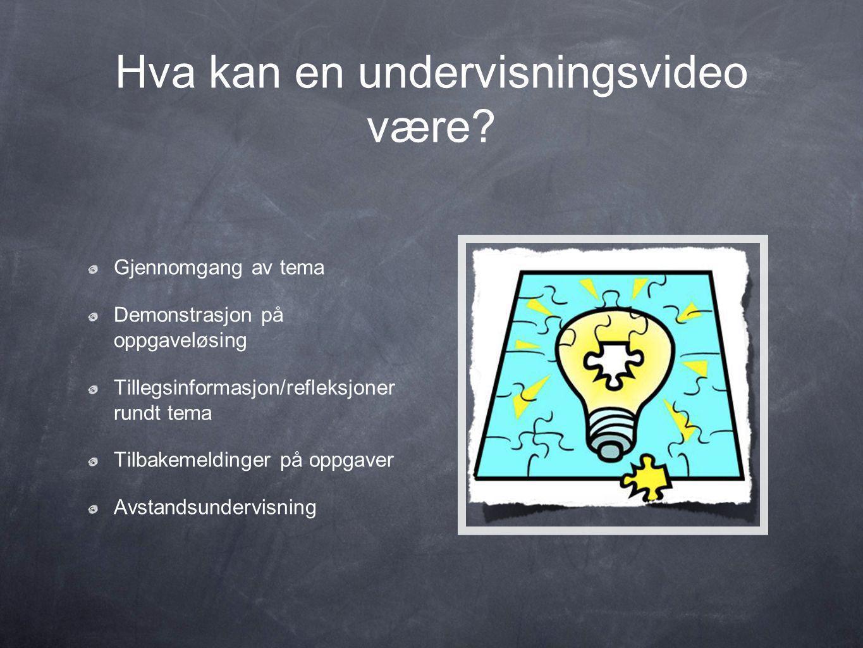 Hva kan en undervisningsvideo være.