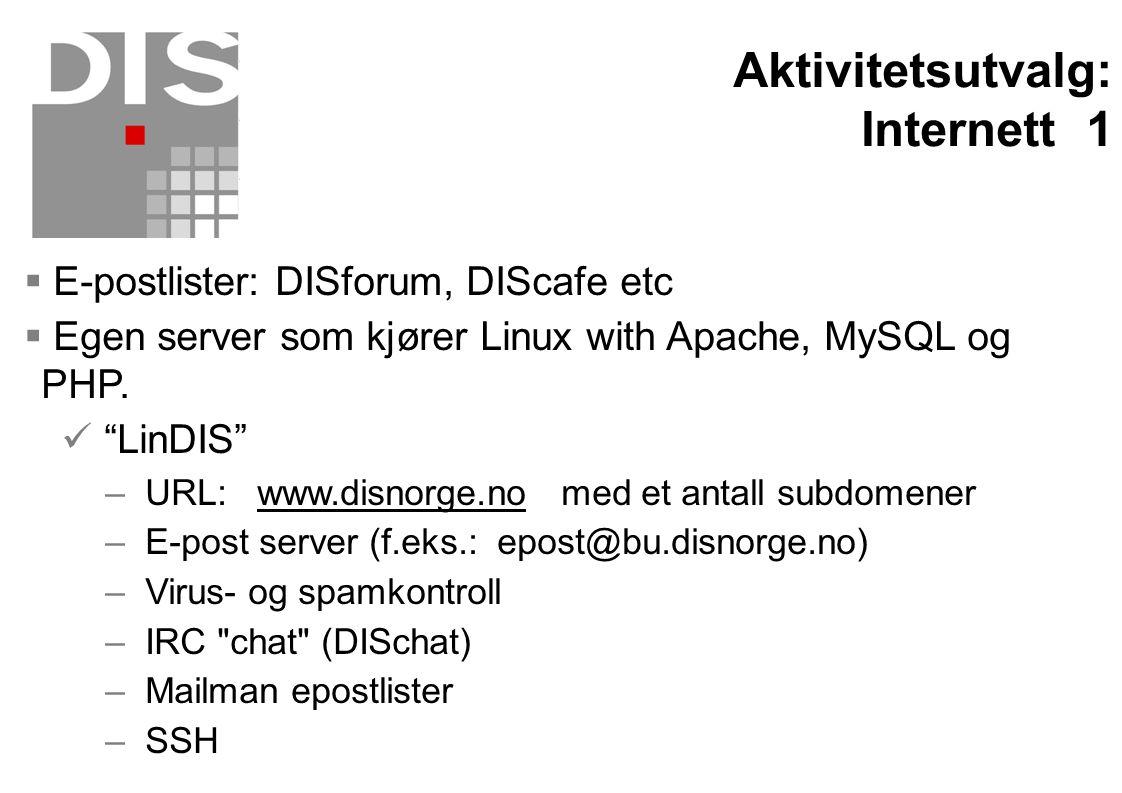 " E-postlister: DISforum, DIScafe etc  Egen server som kjører Linux with Apache, MySQL og PHP.  ""LinDIS"" – URL: www.disnorge.no med et antall subdom"