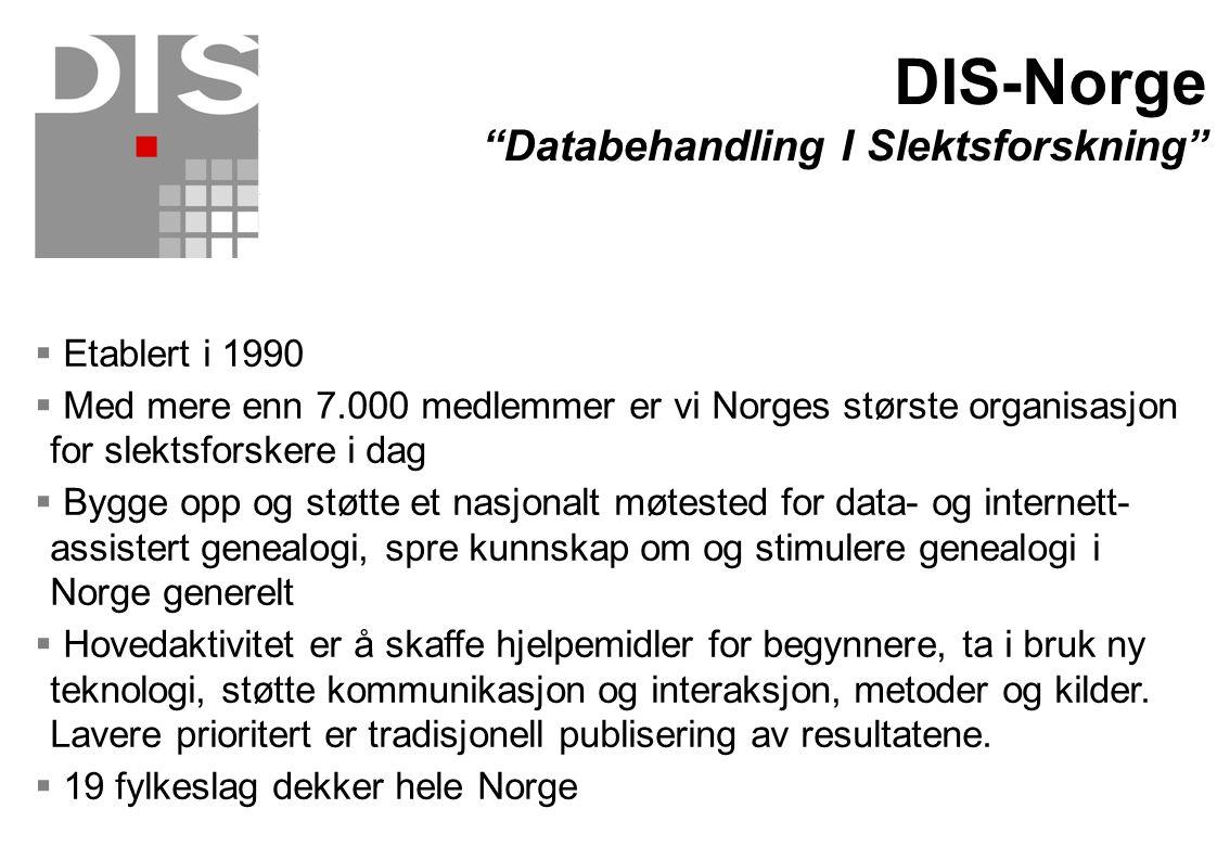  Etablert i 1990  Med mere enn 7.000 medlemmer er vi Norges største organisasjon for slektsforskere i dag  Bygge opp og støtte et nasjonalt møteste