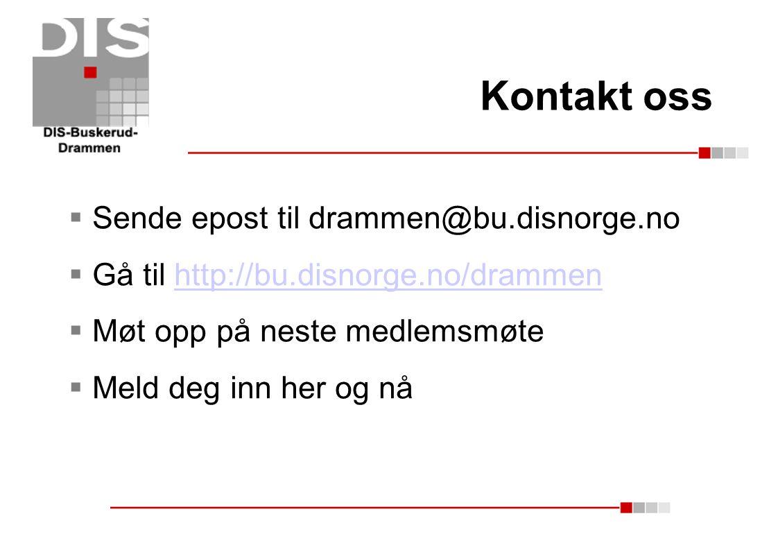 Kontakt oss  Sende epost til drammen@bu.disnorge.no  Gå til http://bu.disnorge.no/drammenhttp://bu.disnorge.no/drammen  Møt opp på neste medlemsmøt