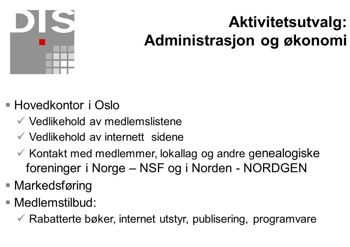  Hovedkontor i Oslo  Vedlikehold av medlemslistene  Vedlikehold av internett sidene  Kontakt med medlemmer, lokallag og andre g enealogiske foreni