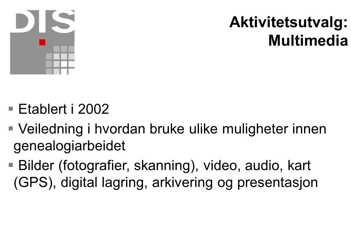  Etablert i 2002  Veiledning i hvordan bruke ulike muligheter innen genealogiarbeidet  Bilder (fotografier, skanning), video, audio, kart (GPS), di