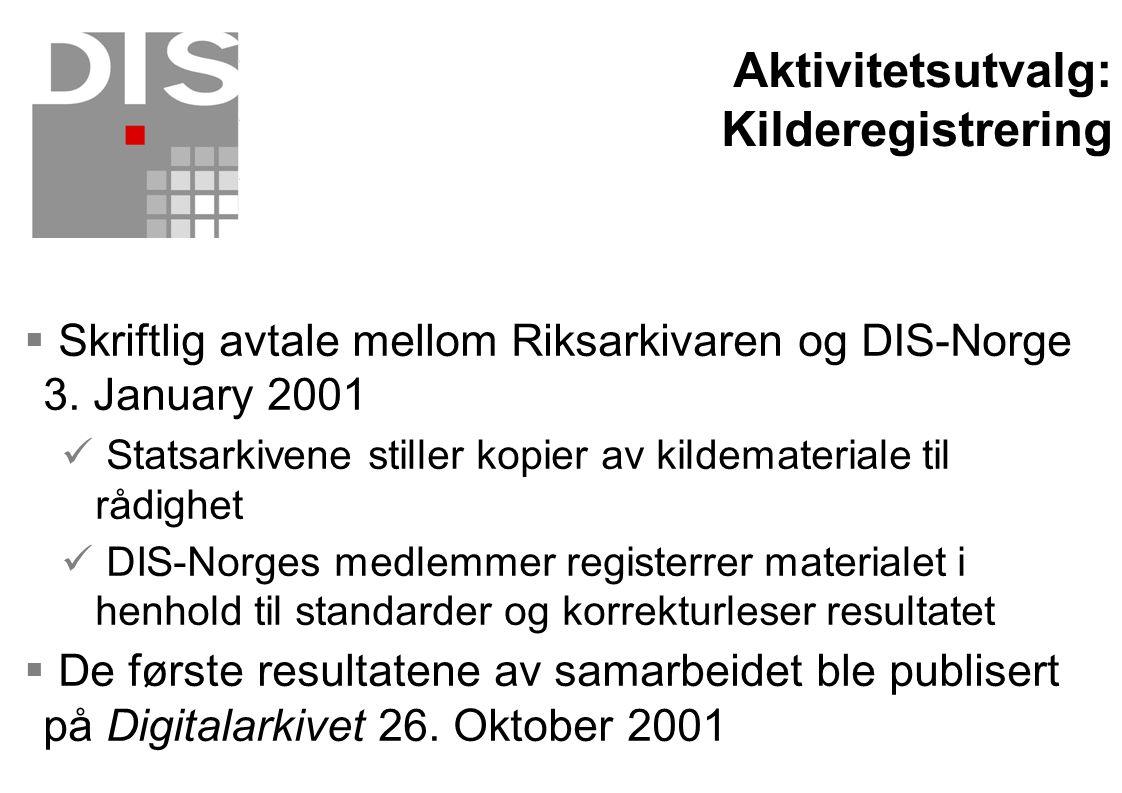  Skriftlig avtale mellom Riksarkivaren og DIS-Norge 3. January 2001  Statsarkivene stiller kopier av kildemateriale til rådighet  DIS-Norges medlem