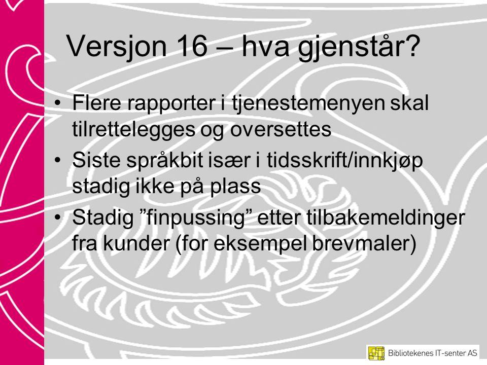 Versjon 16 – hva gjenstår.