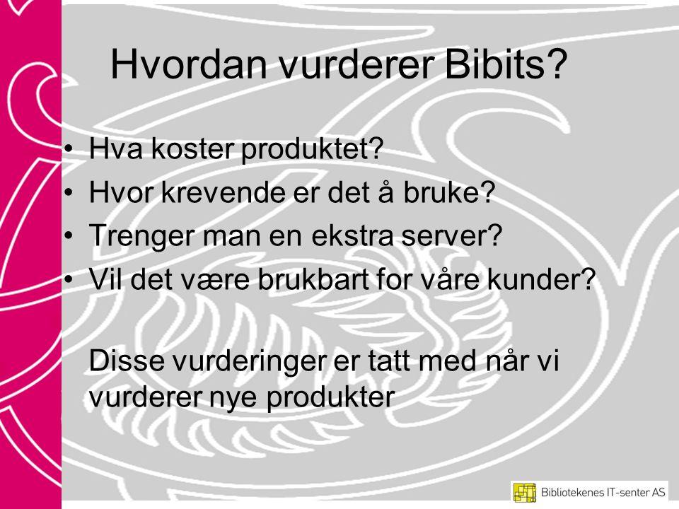 Hvordan vurderer Bibits. •Hva koster produktet. •Hvor krevende er det å bruke.