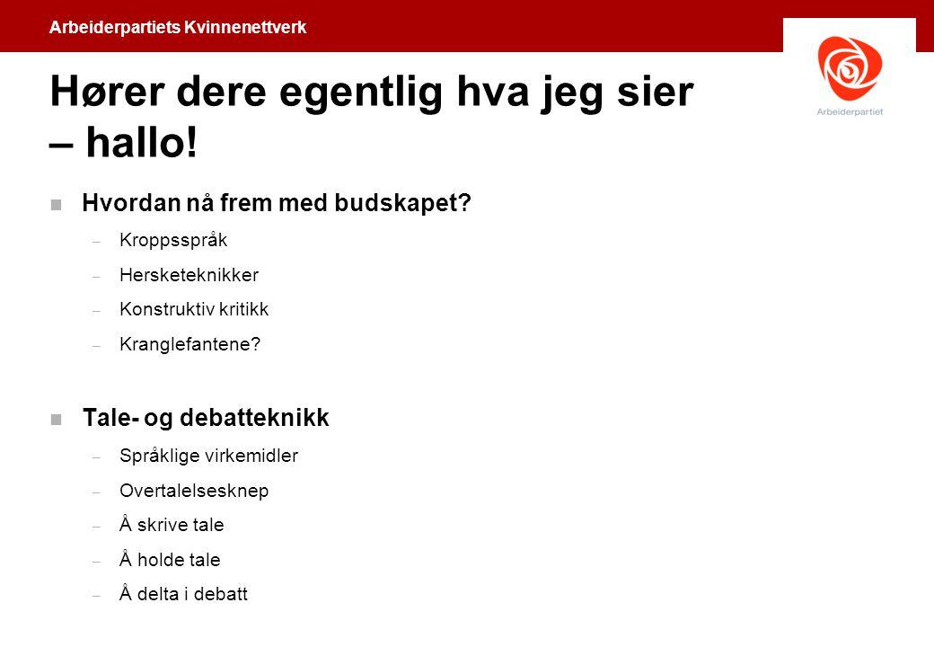 Arbeiderpartiets Kvinnenettverk Når du skal intervjues n Hva er budskapet.