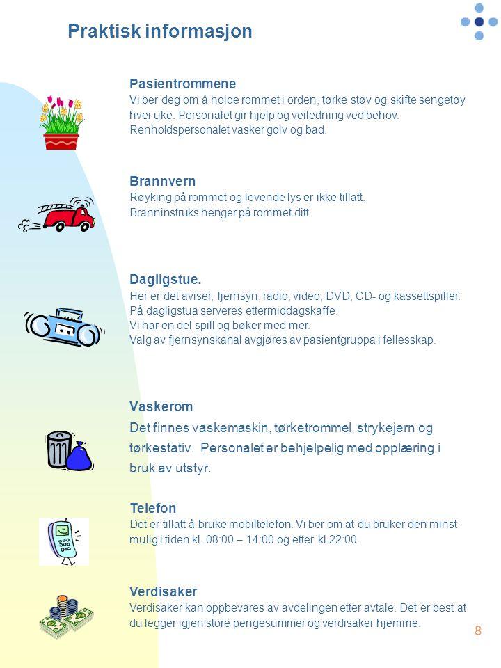 8 Praktisk informasjon Vaskerom Det finnes vaskemaskin, tørketrommel, strykejern og tørkestativ. Personalet er behjelpelig med opplæring i bruk av uts