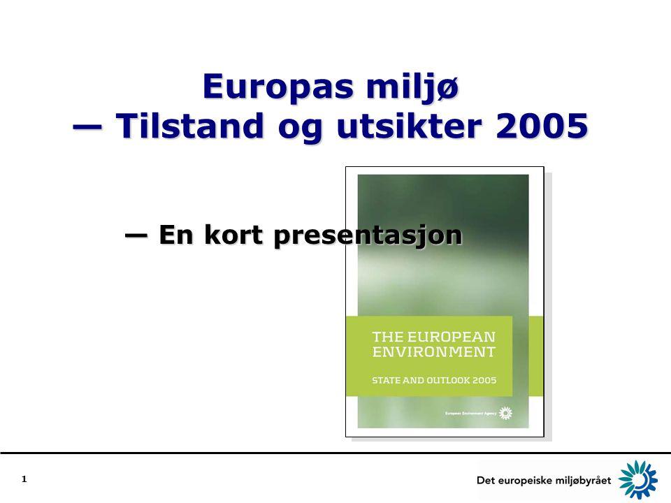 2 Hva er rapporten Europas miljø – Tilstand og utsikter 2005.