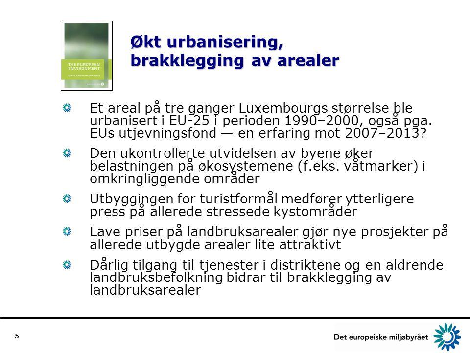 5 Økt urbanisering, brakklegging av arealer Et areal på tre ganger Luxembourgs størrelse ble urbanisert i EU-25 i perioden 1990–2000, også pga.