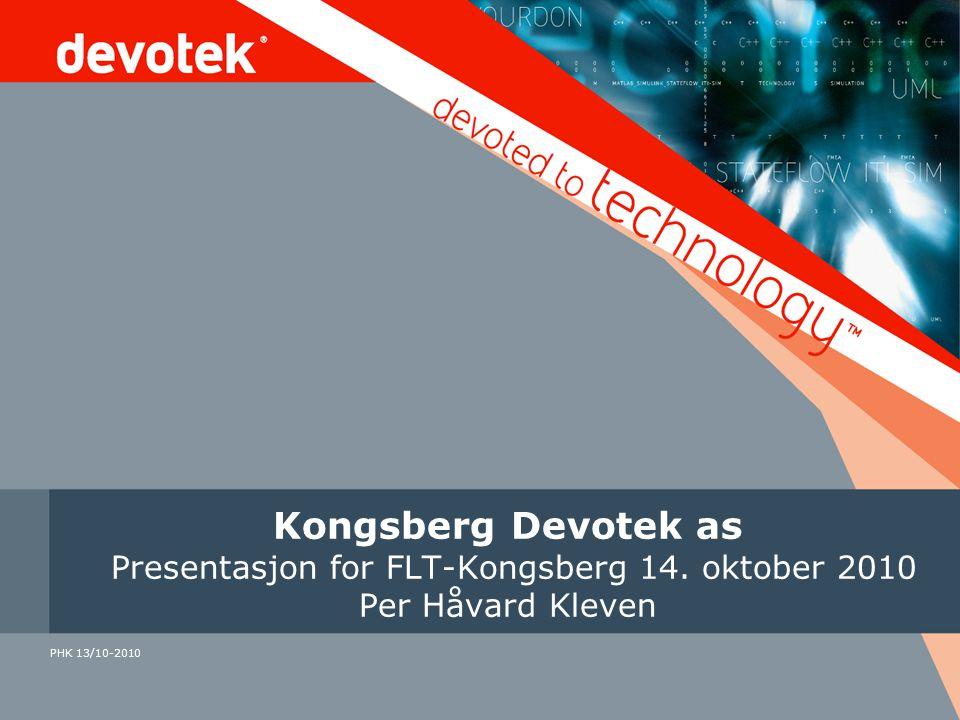 Kongsberg Devotek as Presentasjon for FLT-Kongsberg 14. oktober 2010 Per Håvard Kleven PHK 13/10-2010