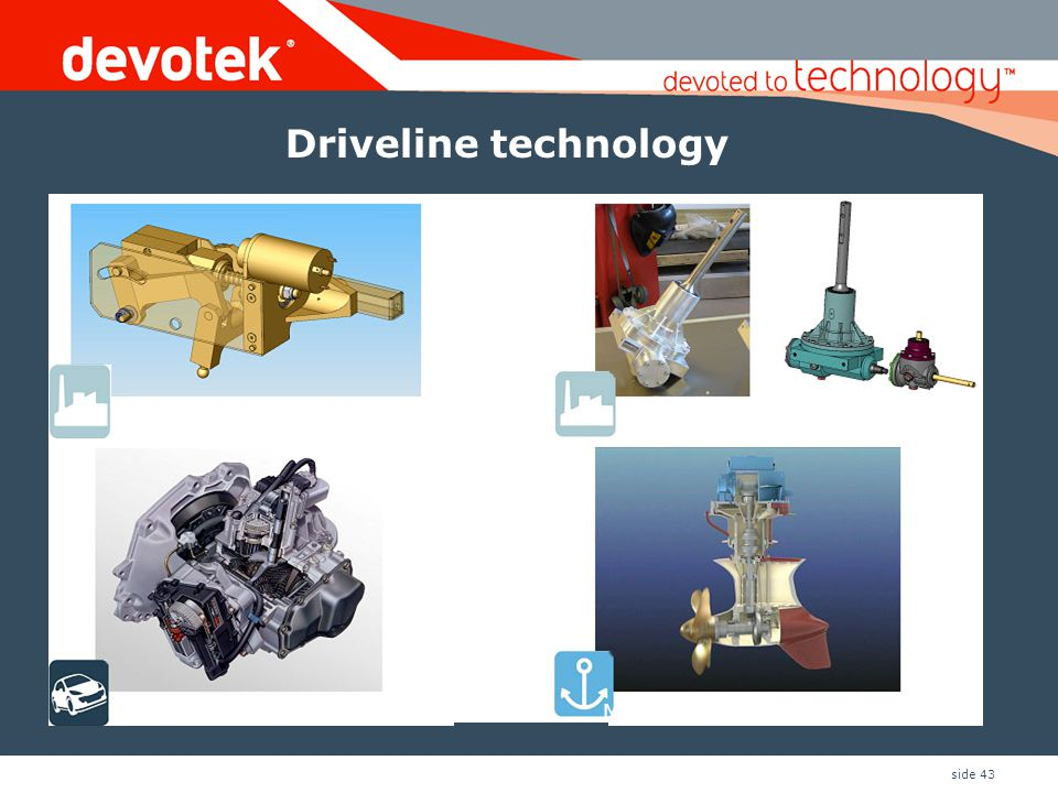 side 43 Driveline technology Automated manual transmission FDA class 3 medical device Marine Azimuth Thruster