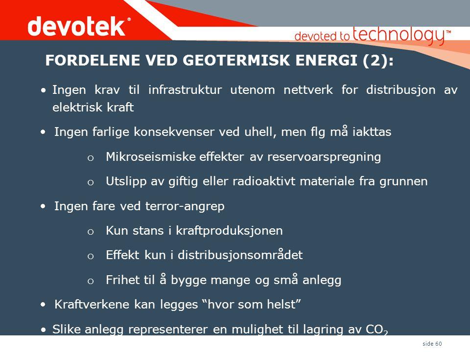 side 60 •Ingen krav til infrastruktur utenom nettverk for distribusjon av elektrisk kraft  Ingen farlige konsekvenser ved uhell, men flg må iakttas o