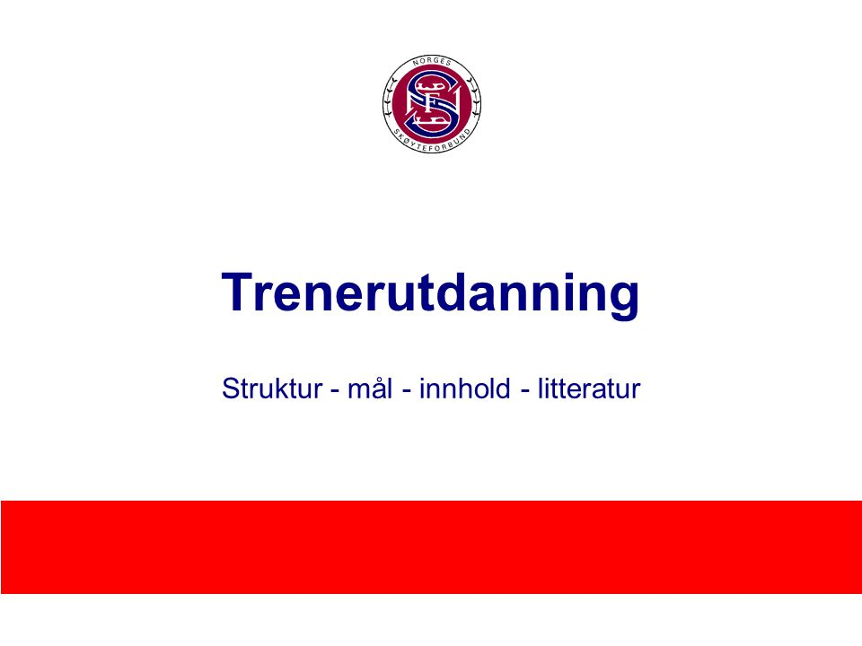 Norges Skøyteforbund Trenerutdanning Struktur - mål - innhold - litteratur