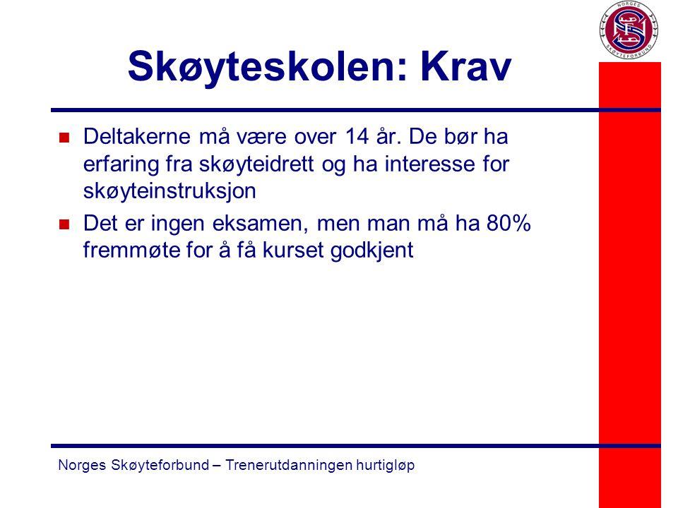 Norges Skøyteforbund – Trenerutdanningen hurtigløp Skøyteskolen: Krav n Deltakerne må være over 14 år. De bør ha erfaring fra skøyteidrett og ha inter