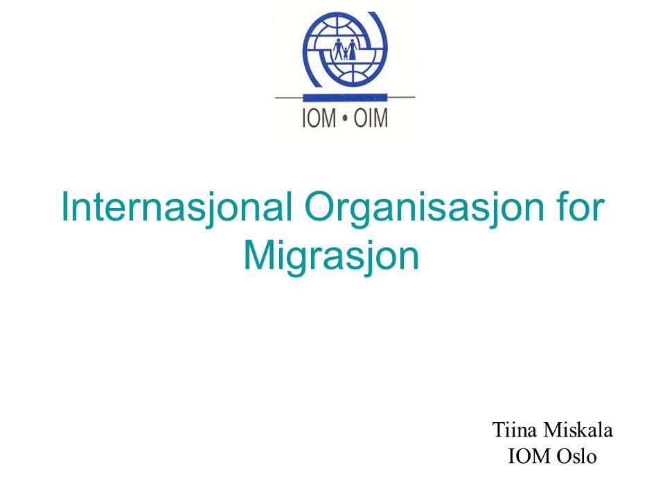 Internasjonal Organisasjon for Migrasjon Tiina Miskala IOM Oslo