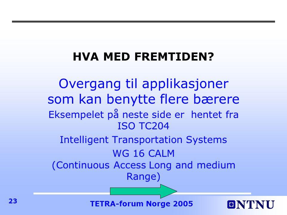 TETRA-forum Norge 2005 23 HVA MED FREMTIDEN.