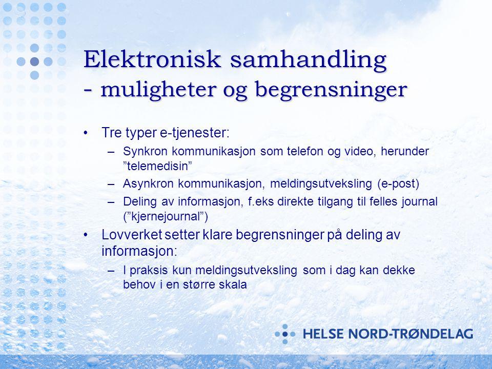 """Elektronisk samhandling - muligheter og begrensninger •Tre typer e-tjenester: –Synkron kommunikasjon som telefon og video, herunder """"telemedisin"""" –Asy"""