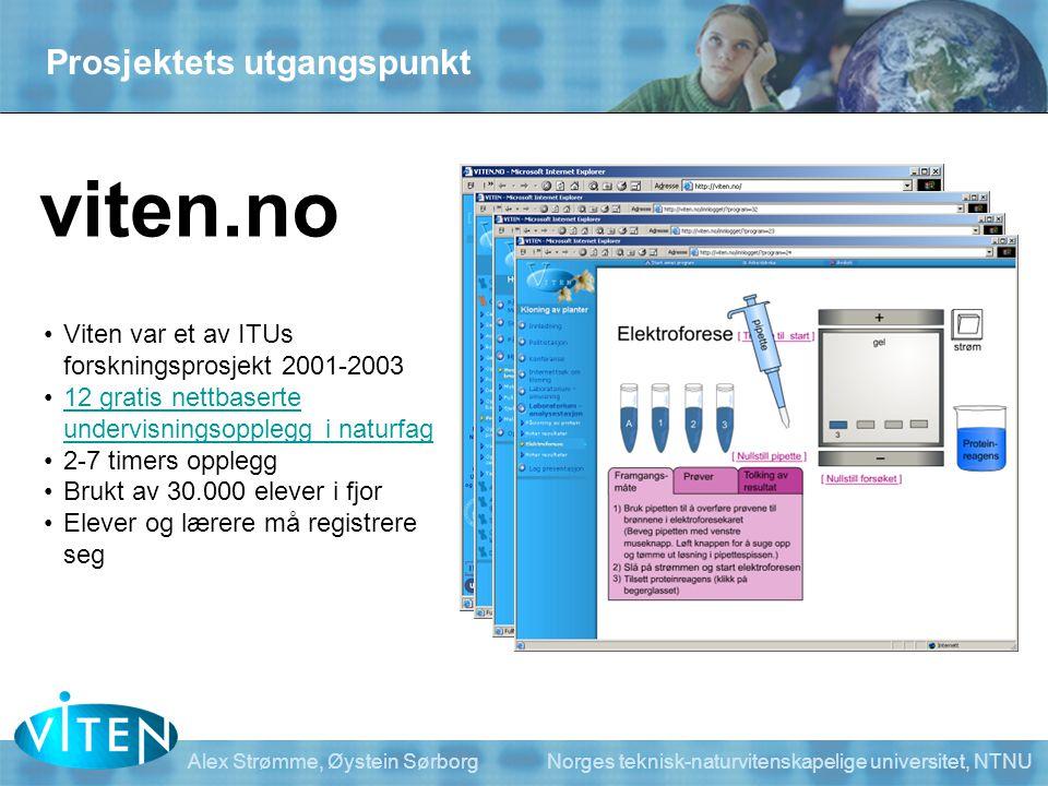 Alex Strømme, Øystein Sørborg Norges teknisk-naturvitenskapelige universitet, NTNU viten.no •Viten var et av ITUs forskningsprosjekt 2001-2003 •12 gra