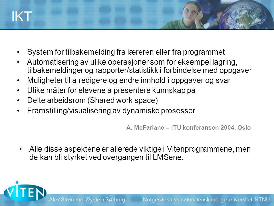 Alex Strømme, Øystein Sørborg Norges teknisk-naturvitenskapelige universitet, NTNU IKT •System for tilbakemelding fra læreren eller fra programmet •Au