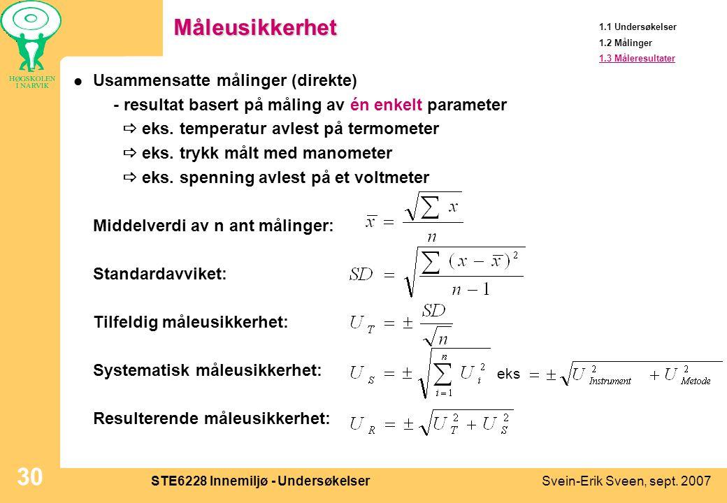 Svein-Erik Sveen, sept. 2007STE6228 Innemiljø - Undersøkelser 30Måleusikkerhet  Usammensatte målinger (direkte) - resultat basert på måling av én enk