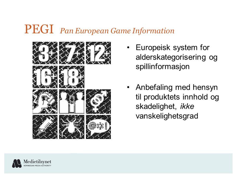 PEGI Pan European Game Information •Europeisk system for alderskategorisering og spillinformasjon •Anbefaling med hensyn til produktets innhold og skadelighet, ikke vanskelighetsgrad