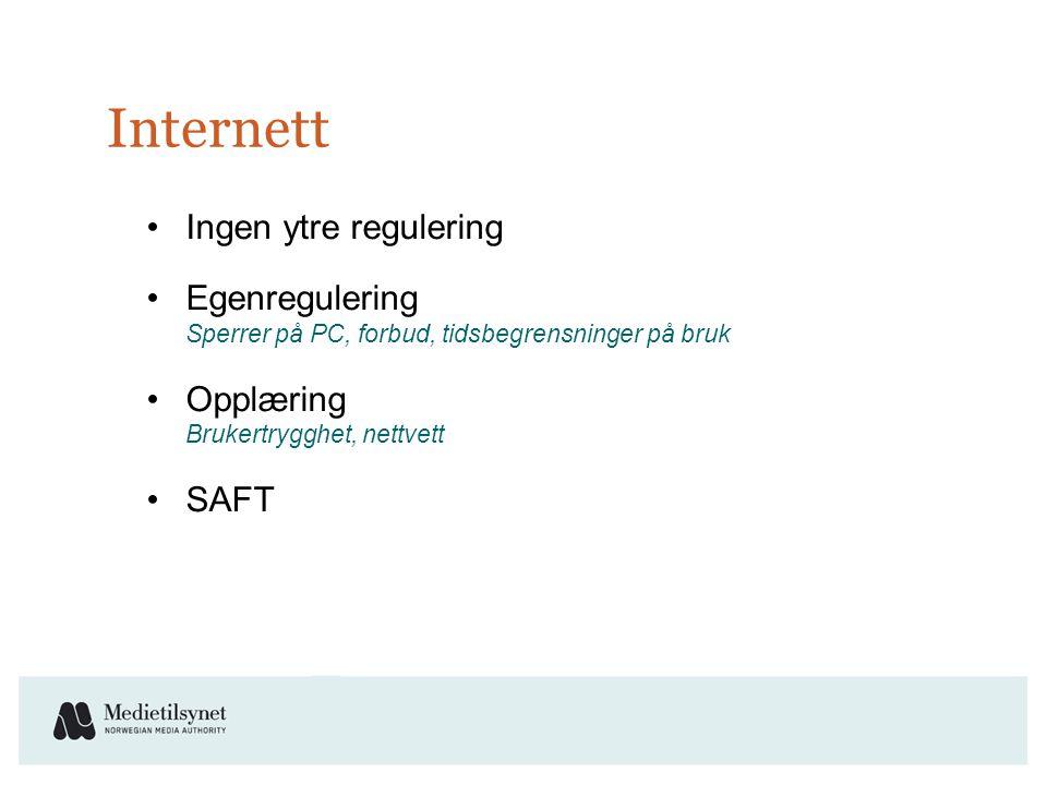 Internett •Ingen ytre regulering •Egenregulering Sperrer på PC, forbud, tidsbegrensninger på bruk •Opplæring Brukertrygghet, nettvett •SAFT