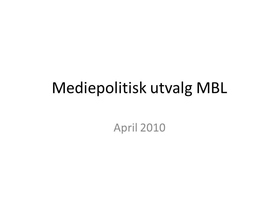 2 Innhold • MBLs mediepolitikk – Hvorfor skal MBLs ha en mediepolitikk.