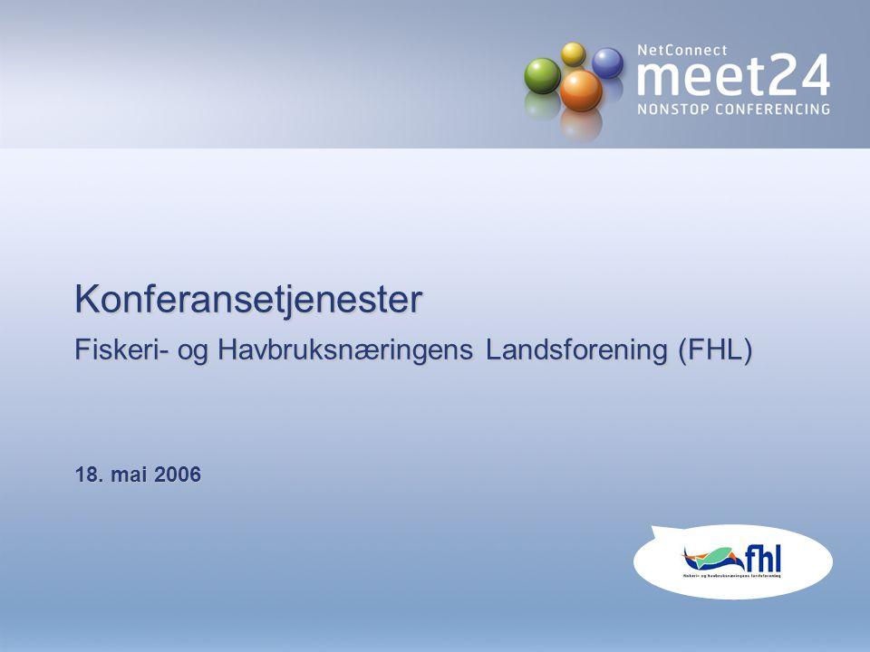 Konferansetjenester Fiskeri- og Havbruksnæringens Landsforening (FHL) 18. mai 2006