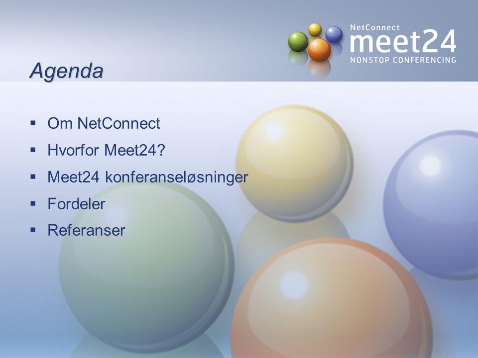 Agenda  Om NetConnect  Hvorfor Meet24  Meet24 konferanseløsninger  Fordeler  Referanser