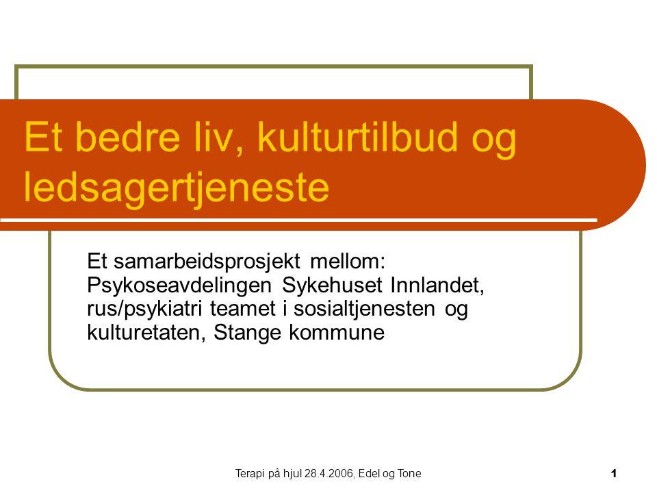 Terapi på hjul 28.4.2006, Edel og Tone2 Sosial ferdighetstrening kurs i psykoseavdelingen Et selvstendig liv (ESL)- kurs  Målgruppe.