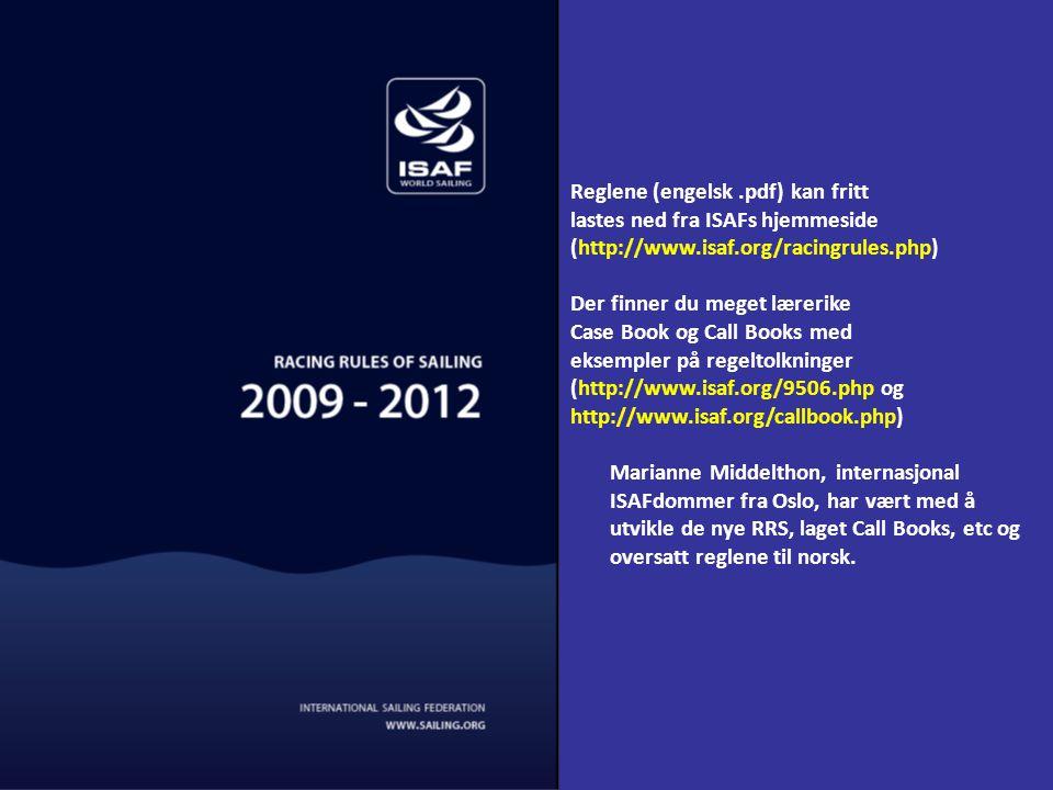 Reglene (engelsk.pdf) kan fritt lastes ned fra ISAFs hjemmeside (http://www.isaf.org/racingrules.php) Der finner du meget lærerike Case Book og Call Books med eksempler på regeltolkninger (http://www.isaf.org/9506.php og http://www.isaf.org/callbook.php) Marianne Middelthon, internasjonal ISAFdommer fra Oslo, har vært med å utvikle de nye RRS, laget Call Books, etc og oversatt reglene til norsk.